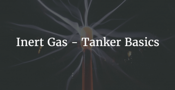 Inert Gas on board Tankers – All you need to know!