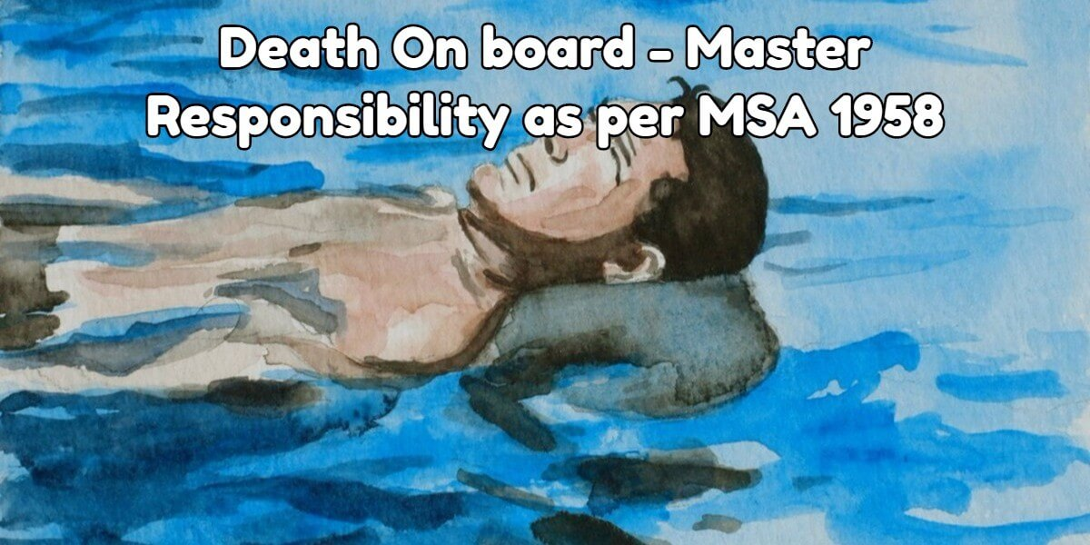 Death On board – Master Responsibility as per MSA 1958