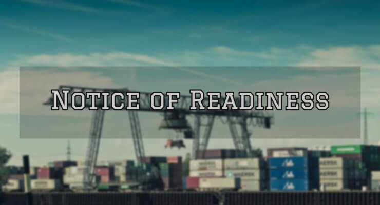 Notice of Readiness (NOR) – Definition, Contents & Requirements