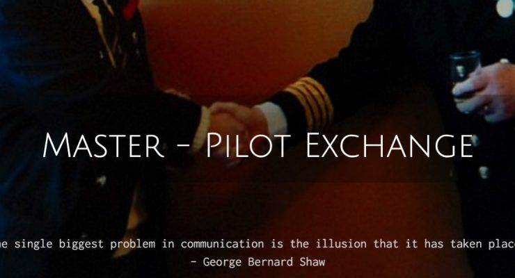 Master Pilot Exchange – Duties, Responsibilities and Elements of effective Relationship